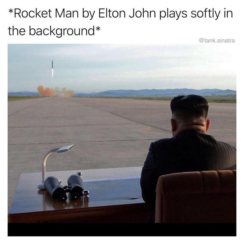 Funny meme about Kim Jong Un, rockets, and elton john's song rocket man.