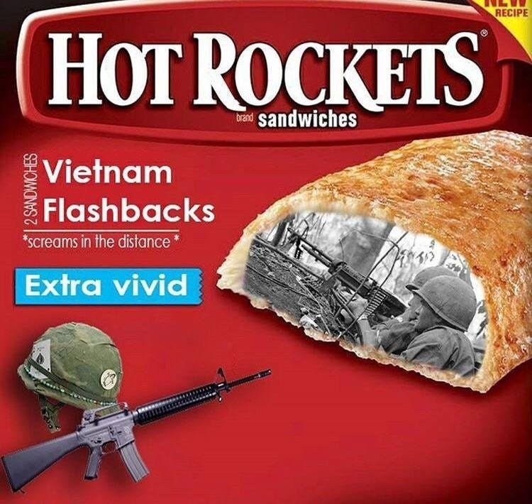 Funny meme about hot pockets that are flavored to be vietnam war flashbacks.