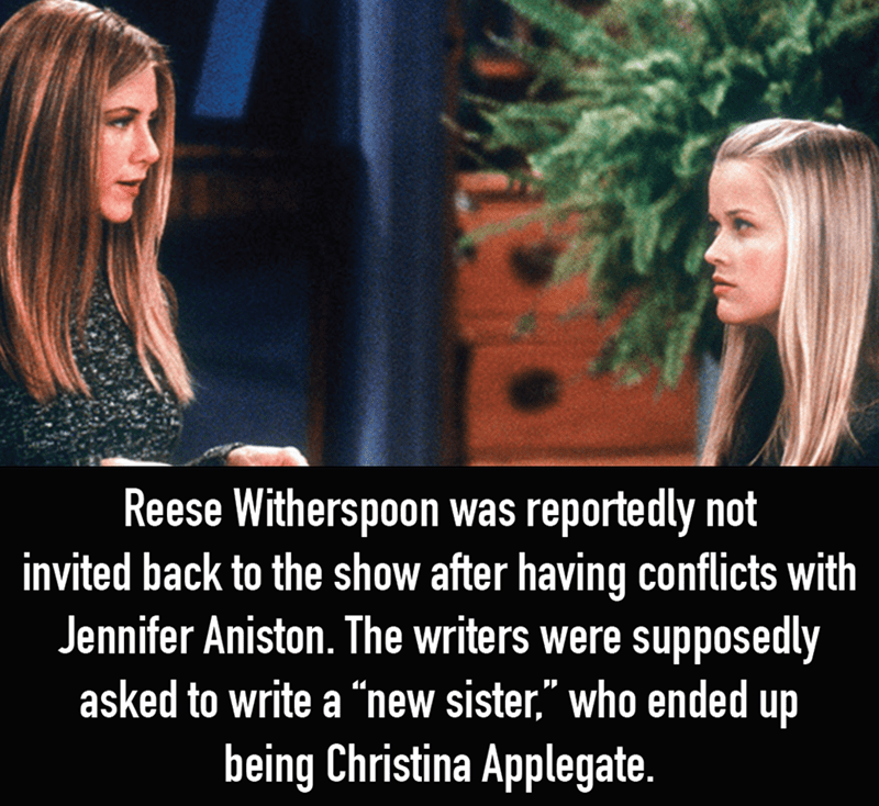 "Hair - Reese Witherspoon was reportedly not invited back to the show after having conflicts with Jennifer Aniston. The writers were supposedly asked to write a ""new sister,"" who ended up being Christina Applegate."