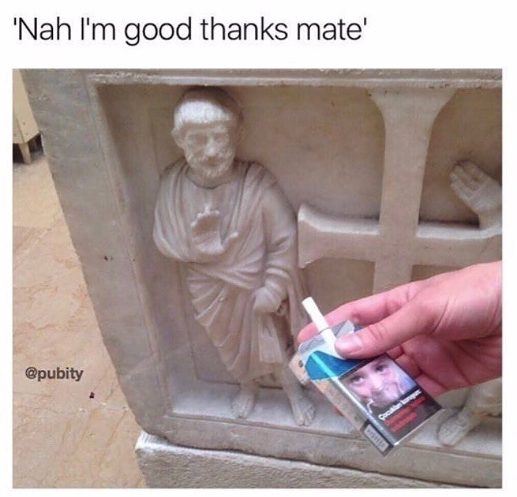 Funny meme of a statue that looks like it is saying no to a cigarette.