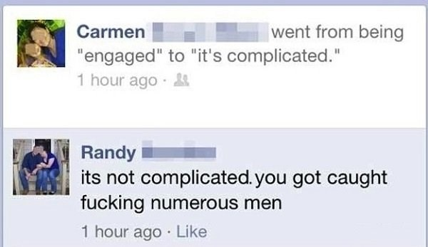 """Text - went from being Carmen """"engaged"""" to """"it's complicated."""" 1 hour ago Randy its not complicated. you got caught fucking numerous men 1 hour ago Like"""
