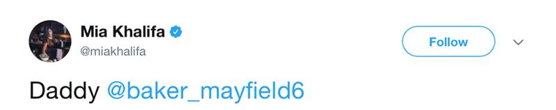 Text - Mia Khalifa Follow @miakhalifa Daddy@baker_mayfield6