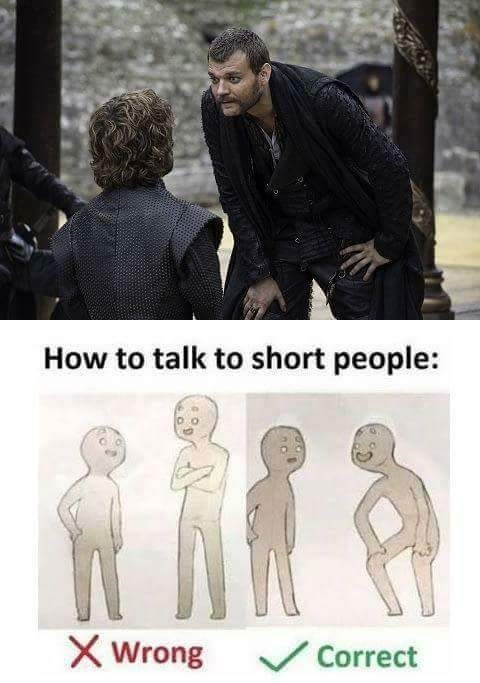 Human - How to talk to short people: X Wrong Correct