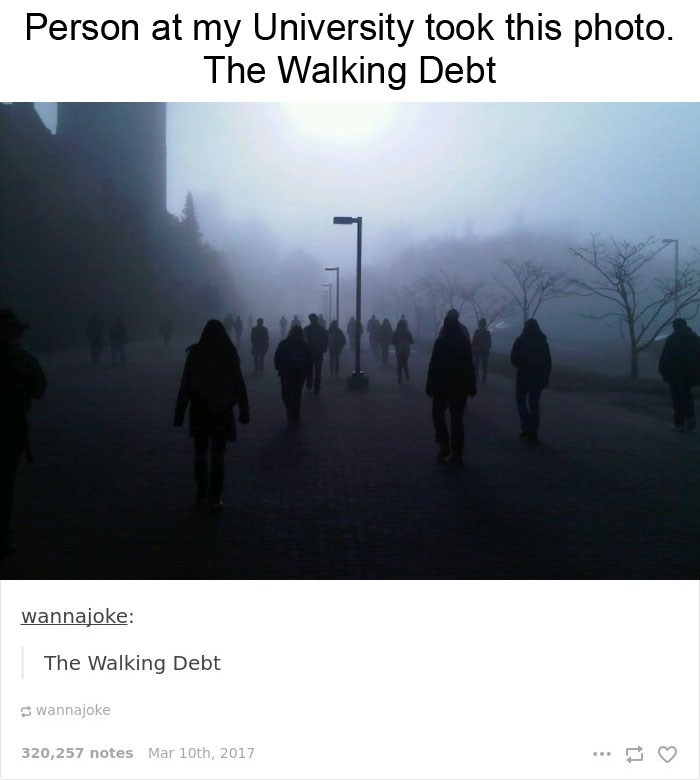 Atmospheric phenomenon - Person at my University took this photo. The Walking Debt wannajoke: The Walking Debt wannajoke 320,257 notes Mar 10th, 2017