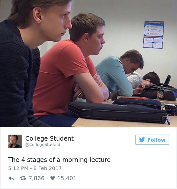 Conversation - College Student Follow @CollegeStudent The 4 stages ofa morning lecture 5:12 PM 8 Feb 2017 7,866 15,401