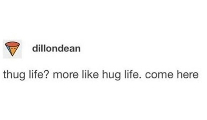 Thug Life = Hug Life - COME HERE U - 3jd8funny