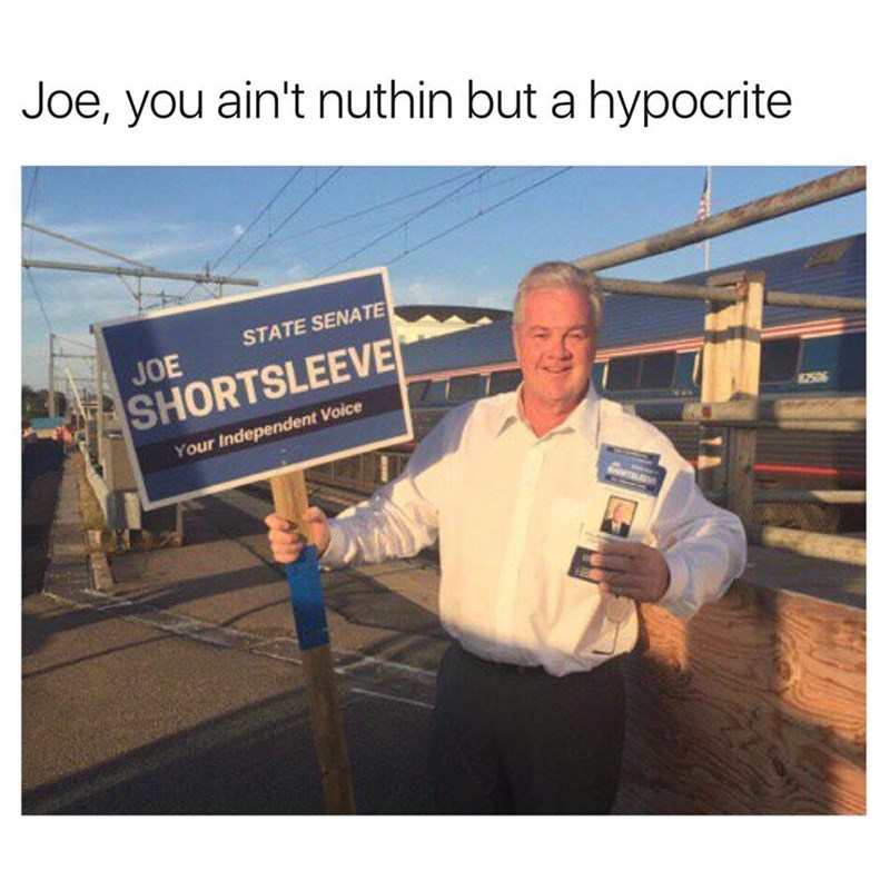Funny meme calling Joe Shortsleeve a hypocrite because he is wearing long sleeves.
