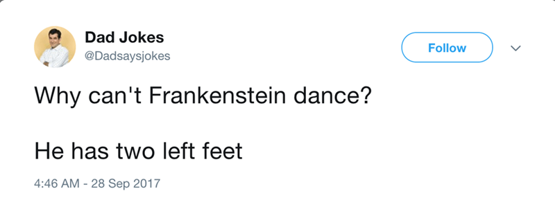 funny dad joke about Frankenstein