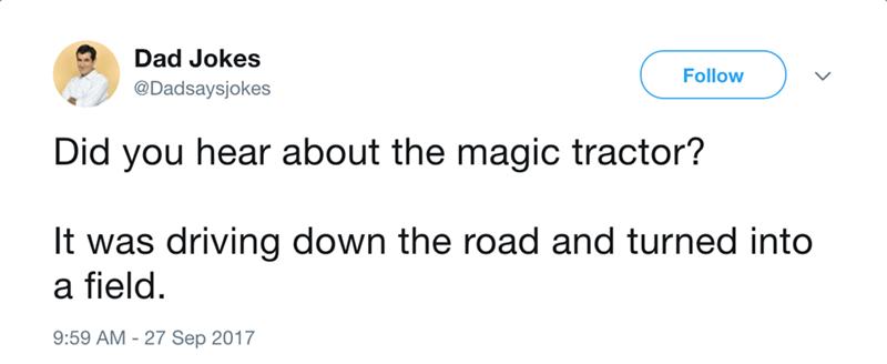 dad meme joke about magic tractor