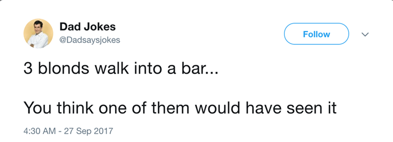 dad joke about blonds walking into a bar