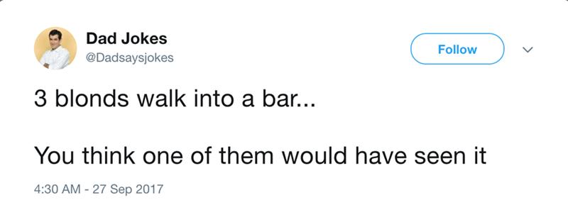 dad joke about blonds walking into a bar