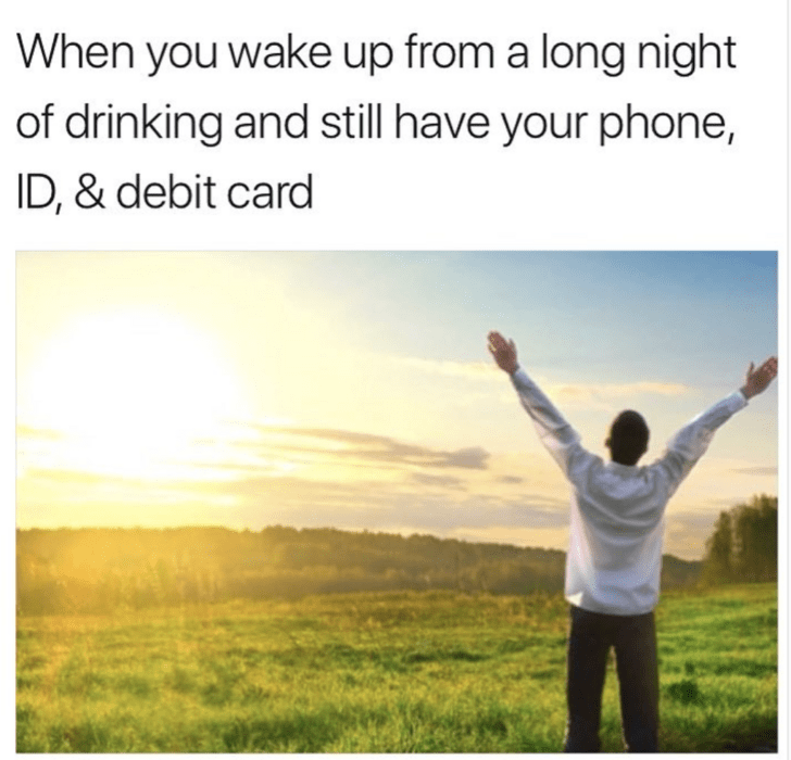 meme about keeping your belongings while getting drunk with picture of man raising hands in front of sunrise