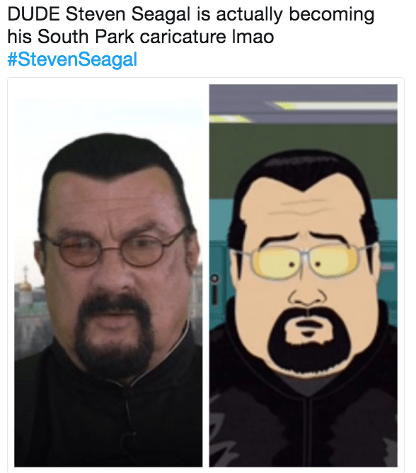 Funny meme about how STeven Seagal is starting to look like his South Park caricature.