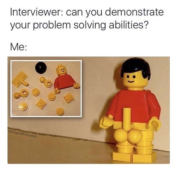 Funny meme about future employer asking about problem solving skills, photo of legos assembled the wrong way.