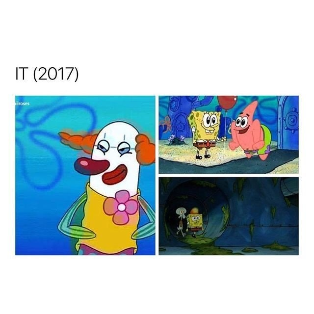 Funny meme about It the movie using scenes from Spongebob Squarepants.