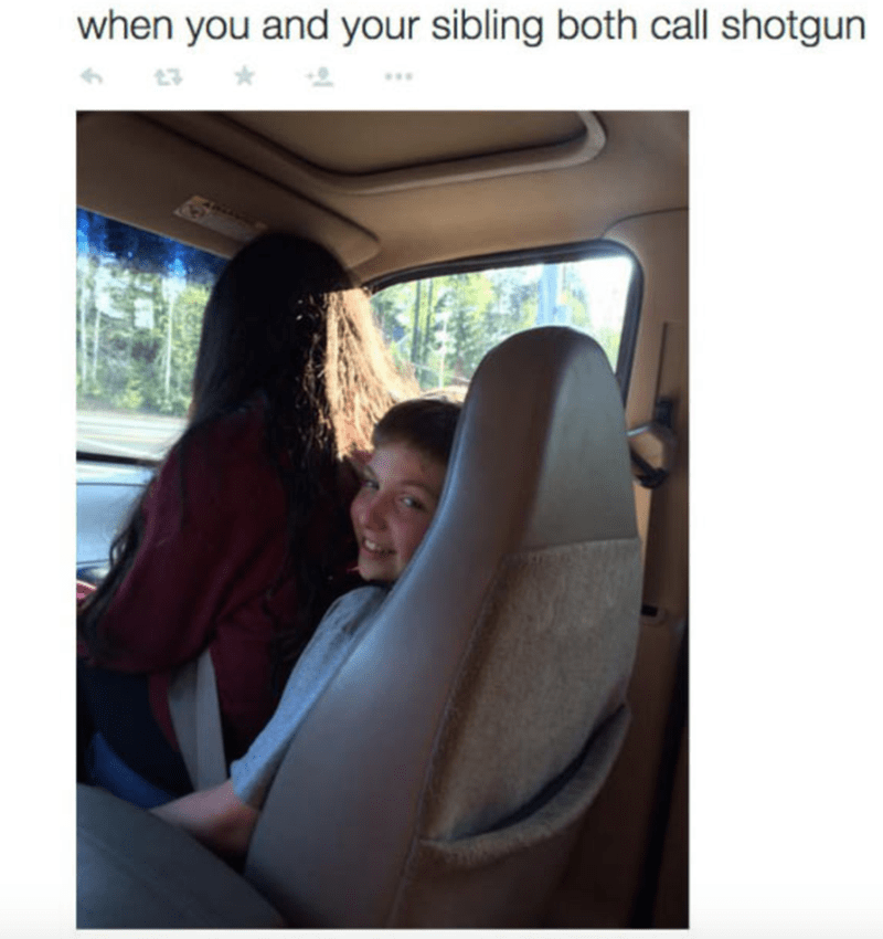 Funny meme about when you and sibling call shotgun at the same time.