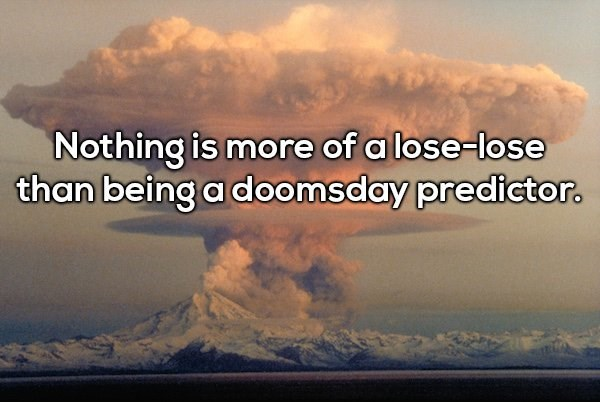 Cloud - Nothing is more of a lose-lose than being a doomsday predictor