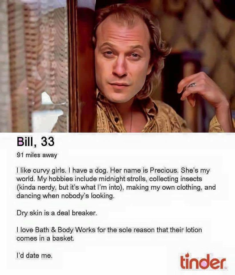 Funny Tinder profile for Bill from Silence of The Lambs