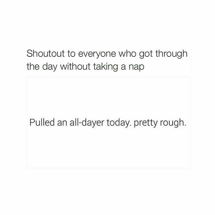 Meme about not taking a nap in the day.