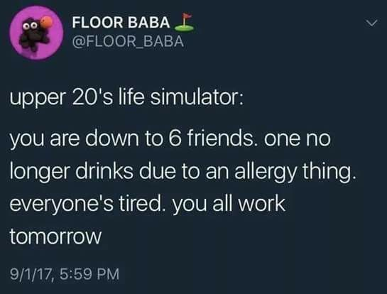 Funny meme about being in your upper twenties and having to work and be tired.