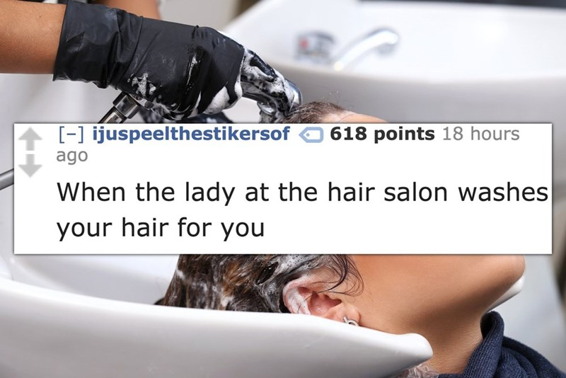 That amazing feeling when they wash your hair at the salon