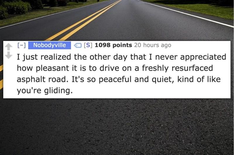 The pleasant feeling for riding a freshly resurfaced asphalt road