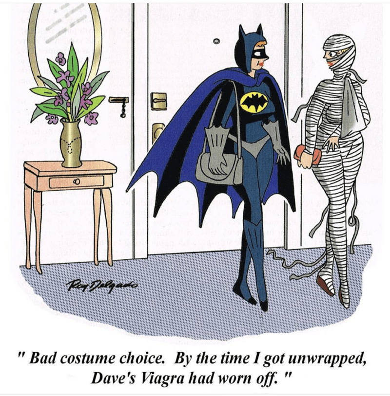Sunday meme - Batman - Bad costume choice. By the time I got unwrapped, Dave's Viagra had worn off. ""
