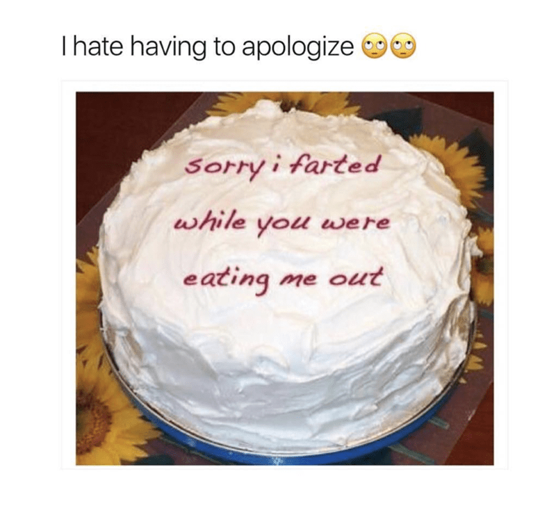 Sunday meme - Buttercream - Ihate having to apologize Sorry i farted while you were eating me out