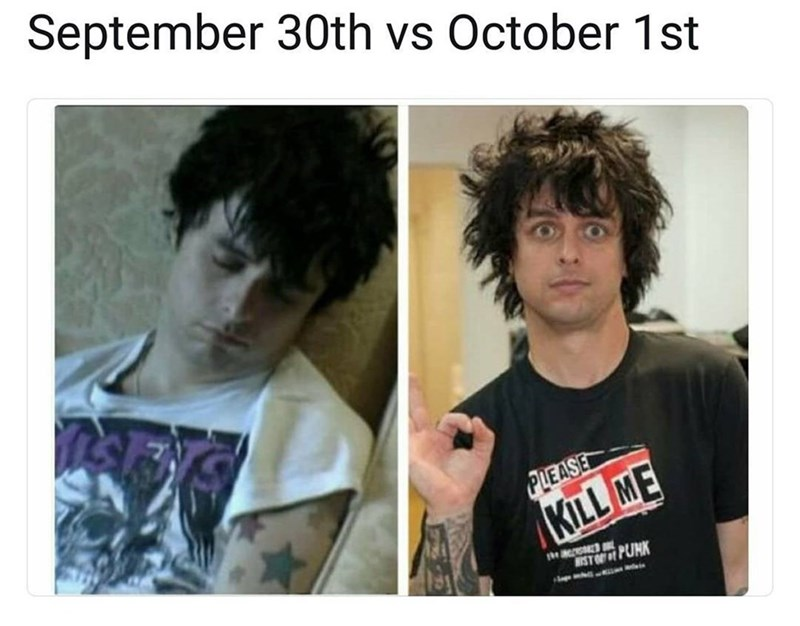 Funny meme about the song wake me up when september ends, billie joel armstrong on september 30th vs october 1st.
