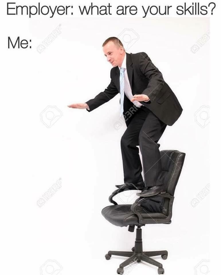meme about having useless work skills with stock photo of man balancing on office chair