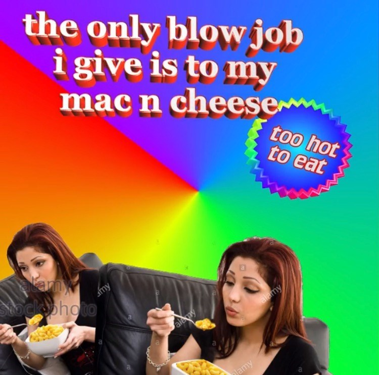 meme about blowing on your food to make it cooler with pictures of woman eating mac n cheese