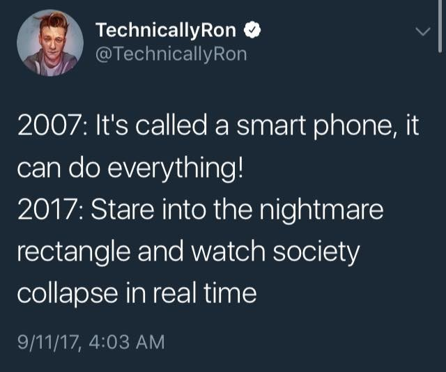 Funny memes about how smartphones were considered a great invention, now it allows us to watch society crumble in real time.