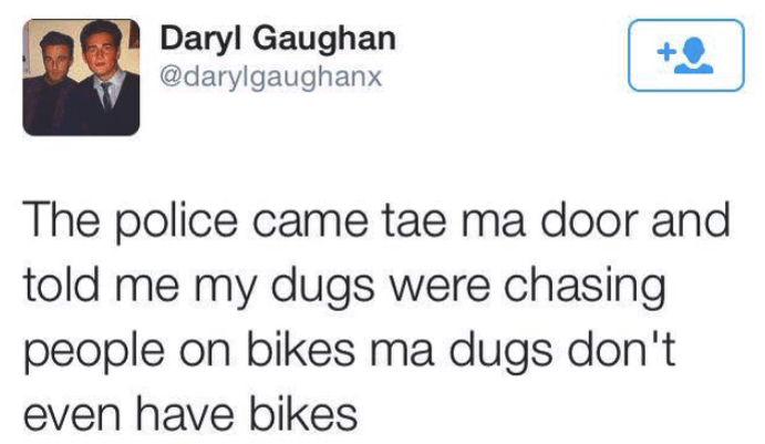 dark-humored Tweets about dugs chasing people on bikes