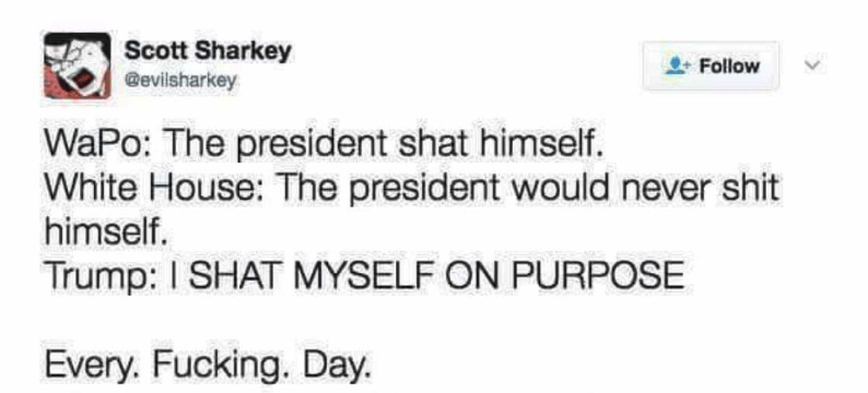 dark-humored Tweets about Trump shitting himself on purpose