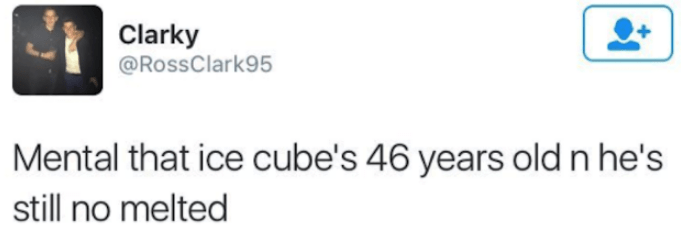 dark-humored Tweets about ice cube not melting after 46 years