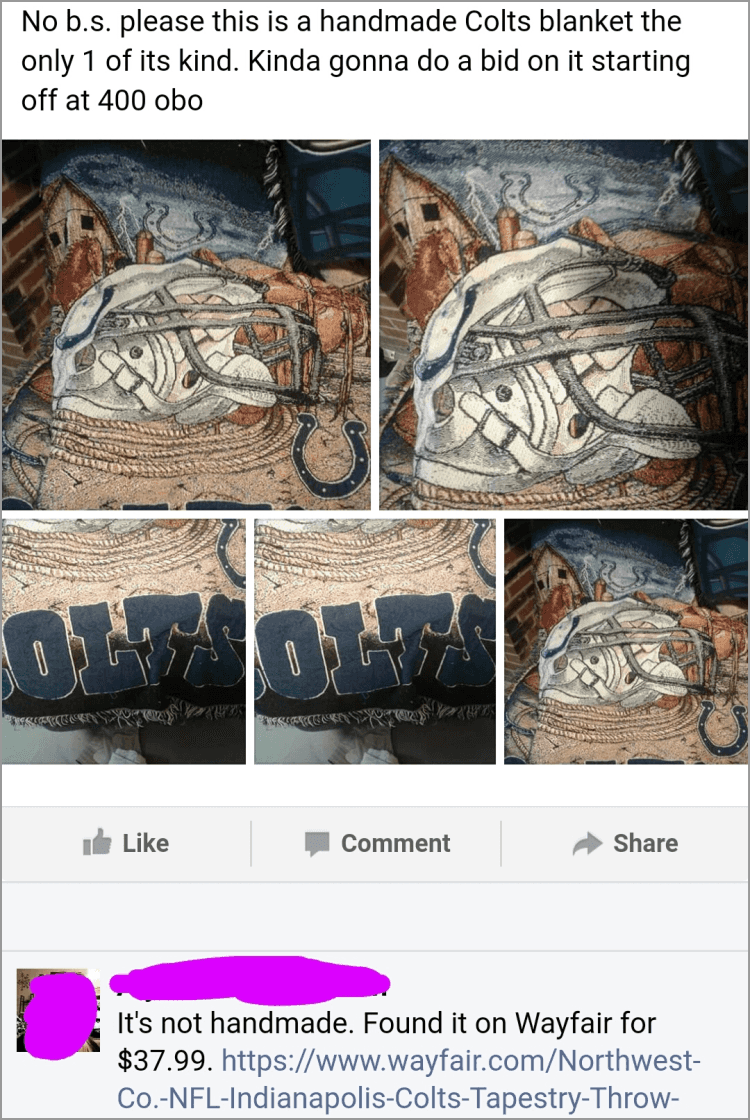 picture blanket facebook No b.s. please this is a handmade Colts blanket the only 1 of its kind. Kinda gonna do a bid on it starting off at 400 obo Like Share Comment It's not handmade. Found it on Wayfair for $37.99. https://www.wayfair.com/Northwest- Co-NFL-Indianapolis-Colts-Tapestry-Throw-
