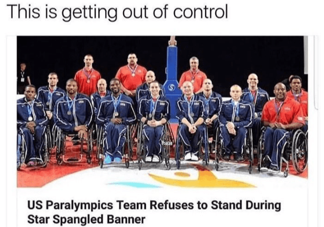 funny meme about paraplegics not standing for the national anthem.