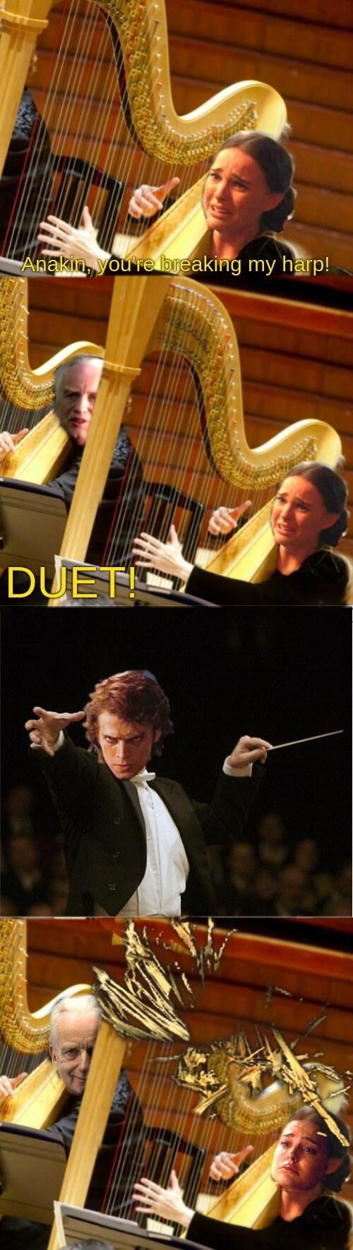 Harpist - Anakin, you re breaking my harp! DUET
