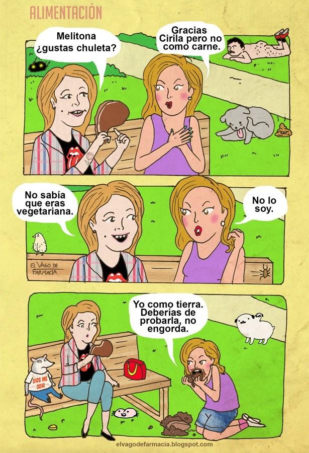no eres vegetariana sino que vas directamente a la tierra