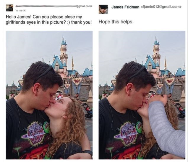 People - James Fridman<fjamie013@gmail.com> gmail.com> to me Hello James! Can you please close my girlfriends eyes in this picture? ) thank you! Hope this helps.