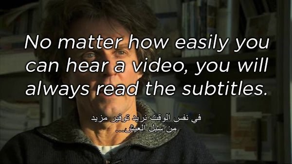 Text - No matter how easily you can hear a video, you wil| always read the subtitles. في نفس الوقت نري توفير مزيد من سبل العيco