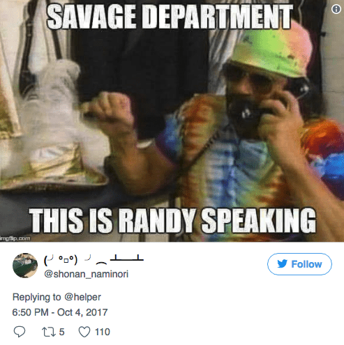 Photo caption - SAVAGE DEPARTMENT THIS IS RANDY SPEAKING gfip.com Follow @shonan_naminori Replying to @helper 6:50 PM-Oct 4, 2017 t5 110