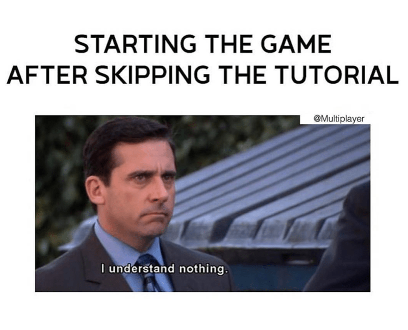 Michael Scott meme about starting the game after skipping the tutorial and understanding nothing