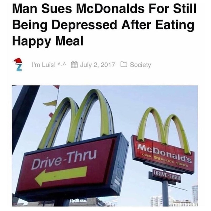 Funny meme about suing mcdonalds because depressed after happy meal.
