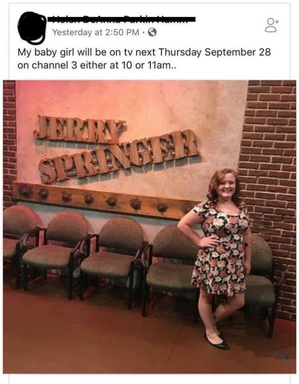 Text - Yesterday at 2:50 PM My baby girl will be on tv next Thursday September 28 on channel 3 either at 10 or 11am. JERRY SPRENGER