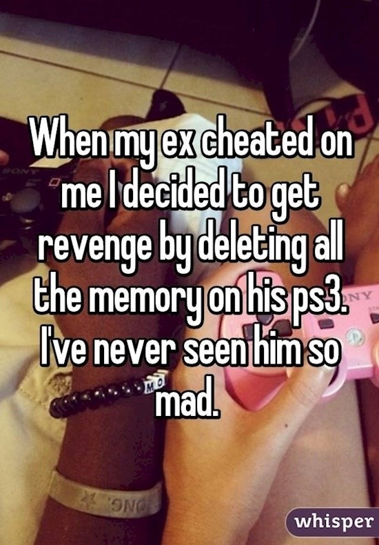 """Text - When my ex cheated on """"me ldecided to get revenge by deleting all the memory on hispss ive never seen himso mad. NY whisper ONG."""