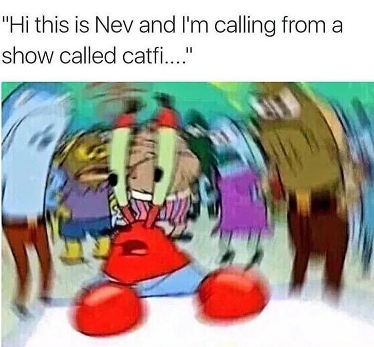 """Cartoon - """"Hi this is Nev and I'm calling from a show called catfi..."""""""