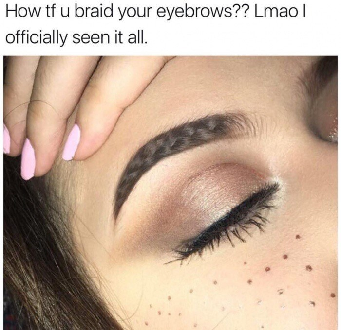 Meme about braided eyebrows