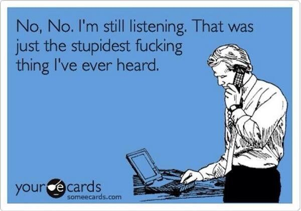ecard about hearing the dumbest thing you've ever heard on the phone.