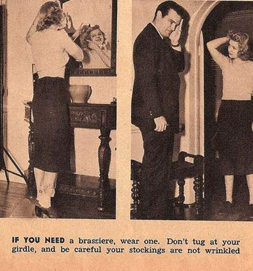 Snapshot - IF YOU NEED a brassiere, girdle, and be careful your stockings are not wrinkled wear one. Don't tug at your